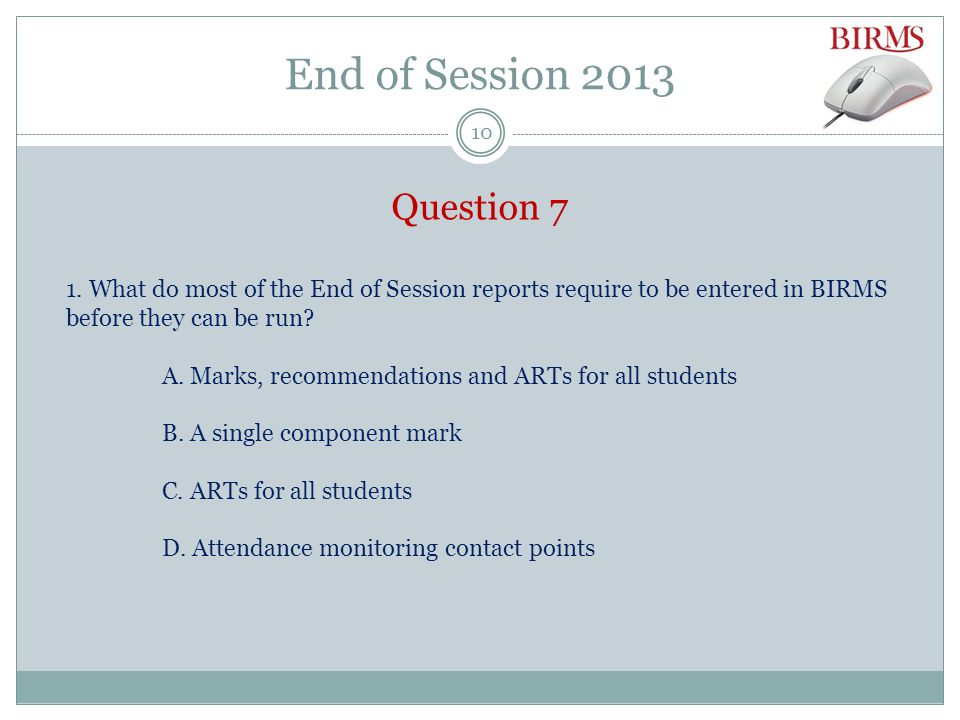 End of Session 2013 Question 7 1.