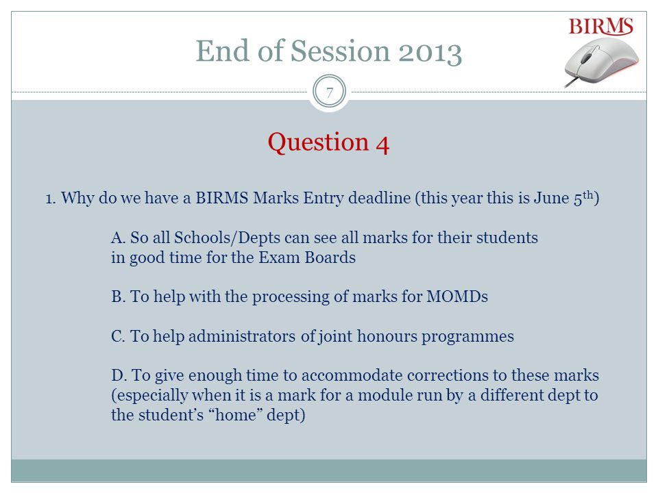 End of Session 2013 Question 4 1.