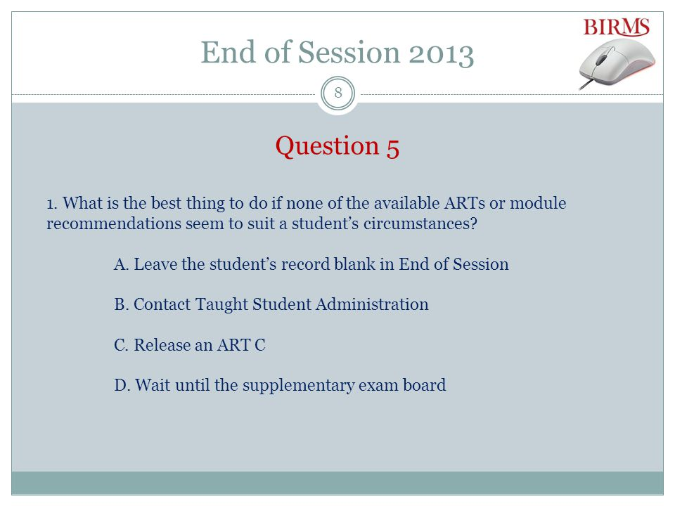 End of Session 2013 Question 6 1.