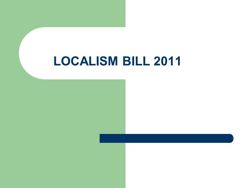 LOCALISM BILL 2011