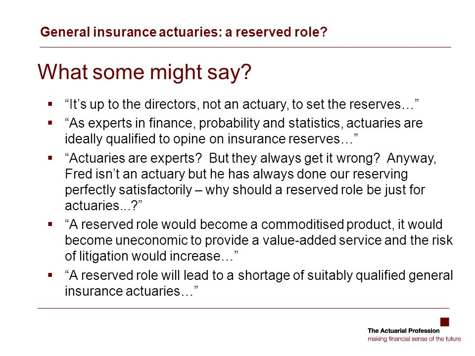 General insurance actuaries: a reserved role. What some might say.