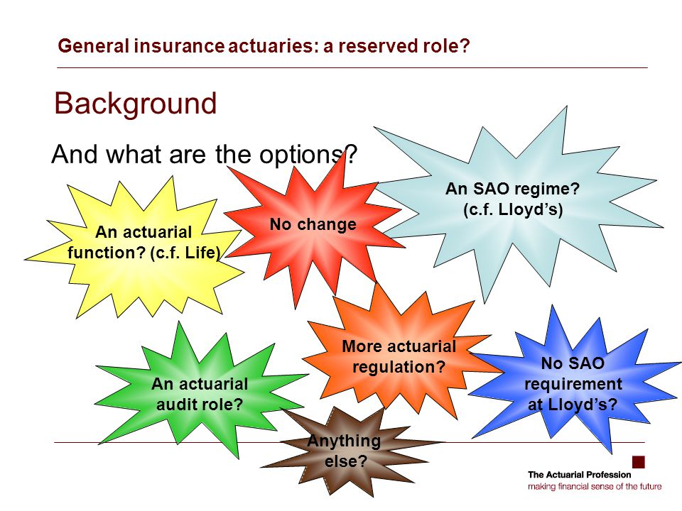 General insurance actuaries: a reserved role. Background And what are the options.