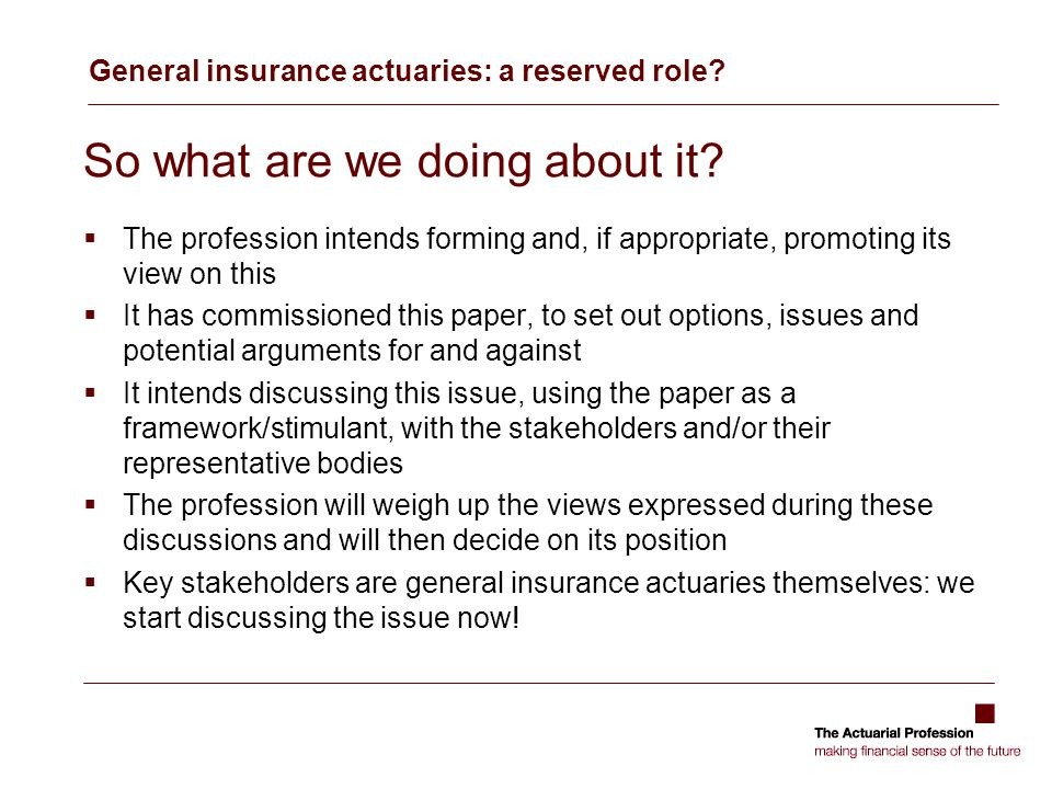 General insurance actuaries: a reserved role. So what are we doing about it.