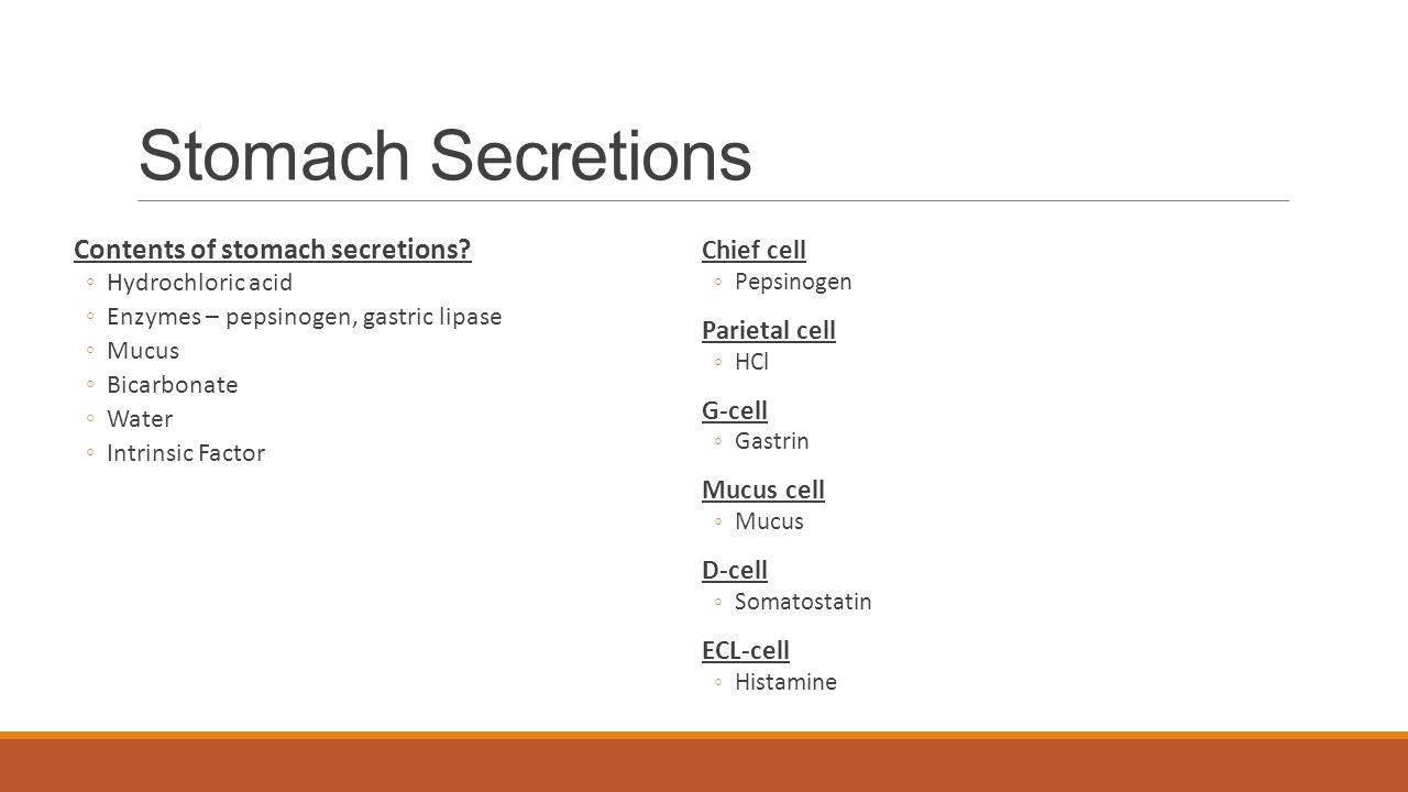 Stomach Secretions Contents of stomach secretions.