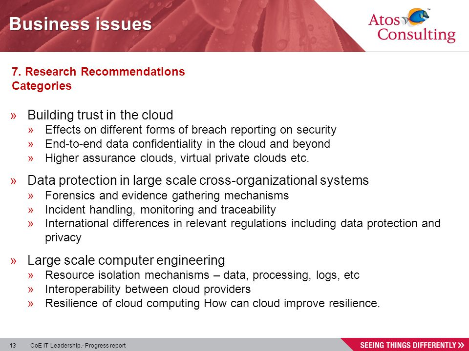 13 CoE IT Leadership.- Progress report 7. Research Recommendations Categories »Building trust in the cloud »Effects on different forms of breach repor