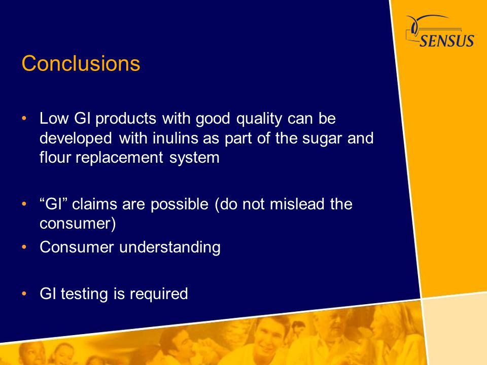 "Conclusions Low GI products with good quality can be developed with inulins as part of the sugar and flour replacement system ""GI"" claims are possible"