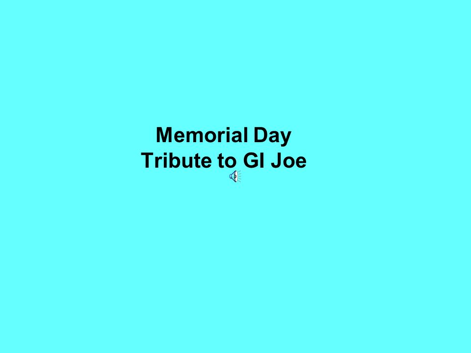 Memorial Day Tribute to GI Joe