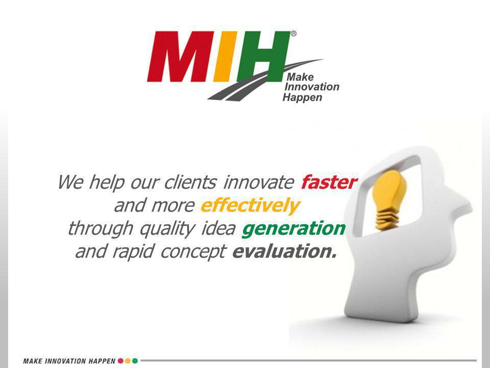 We help our clients innovate faster and more effectively through quality idea generation and rapid concept evaluation.