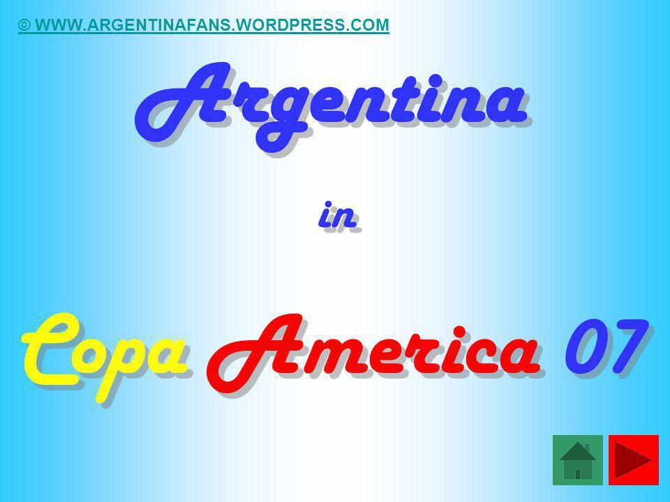 Argentina in Copa America 07 Argentina in Copa America 07 © WWW.ARGENTINAFANS.WORDPRESS.COM