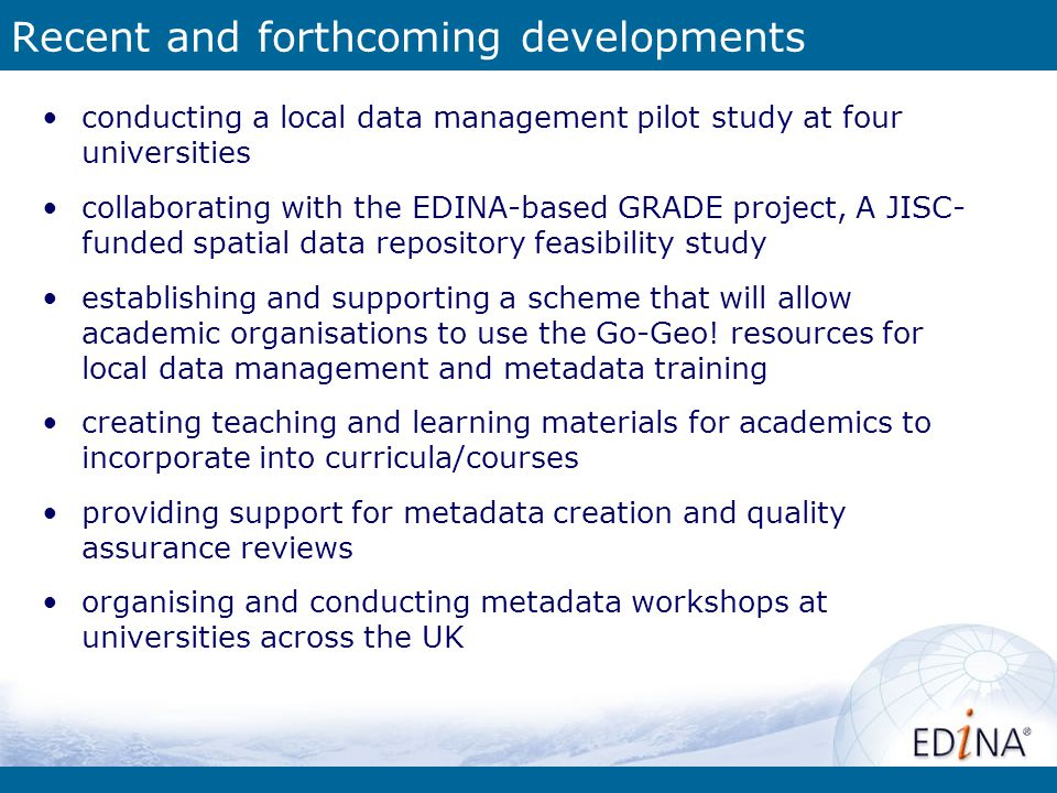 Recent and forthcoming developments conducting a local data management pilot study at four universities collaborating with the EDINA-based GRADE proje