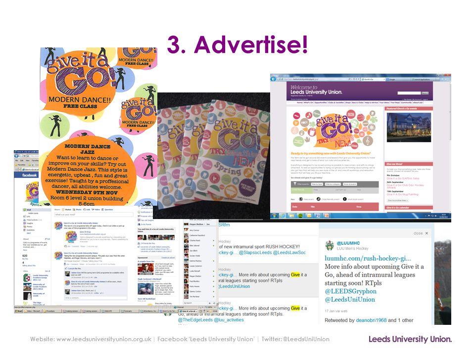 Website: www.leedsuniversityunion.org.uk   Facebook 'Leeds University Union'   Twitter: @LeedsUniUnion 4.