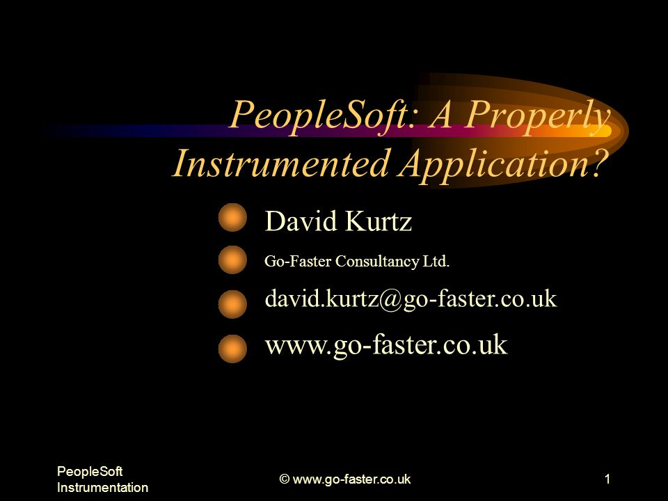PeopleSoft Instrumentation © www.go-faster.co.uk2 Oracle Database Specialist –Independent consultant System Performance tuning –PeopleSoft ERP –Oracle RDBMS UKOUG Director Book –www.psftdba.com Who Am I?
