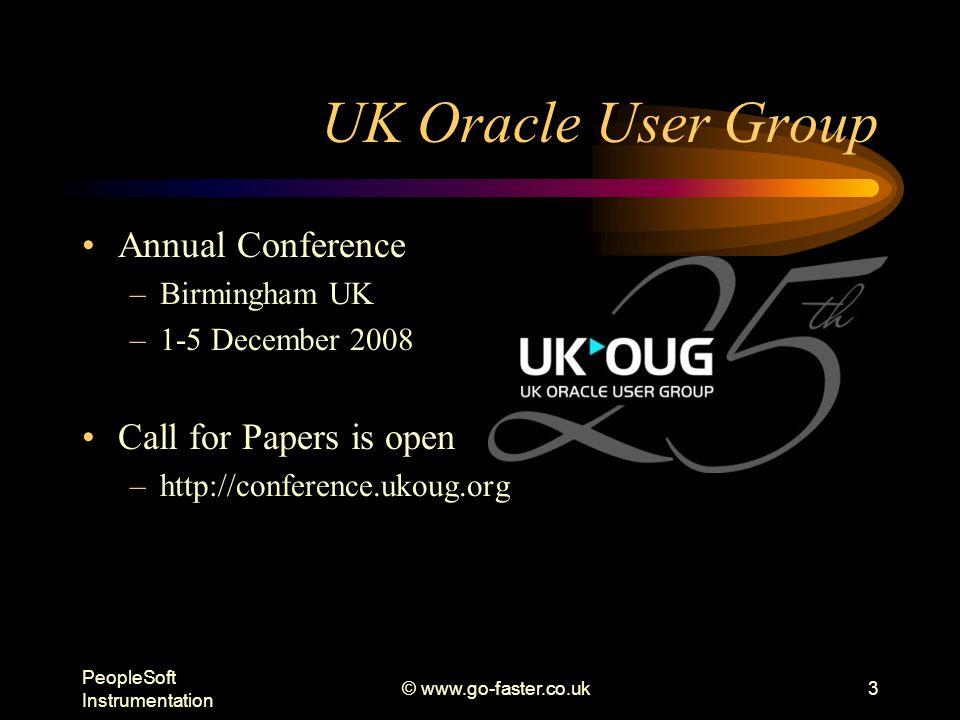 PeopleSoft Instrumentation © www.go-faster.co.uk4 Agenda Instrumentation –Oracle RDBMS –PeopleSoft PeopleTools
