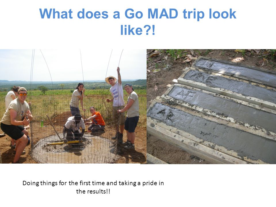 Doing things for the first time and taking a pride in the results!! What does a Go MAD trip look like?!