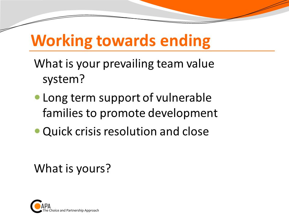 Working towards ending What is your prevailing team value system.