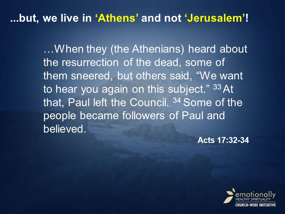 ...but, we live in 'Athens' and not 'Jerusalem'.