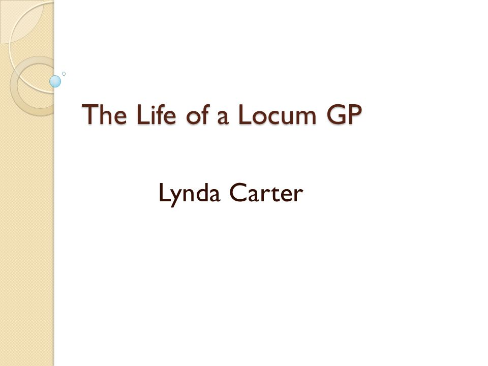 The Life of a Locum GP Lynda Carter