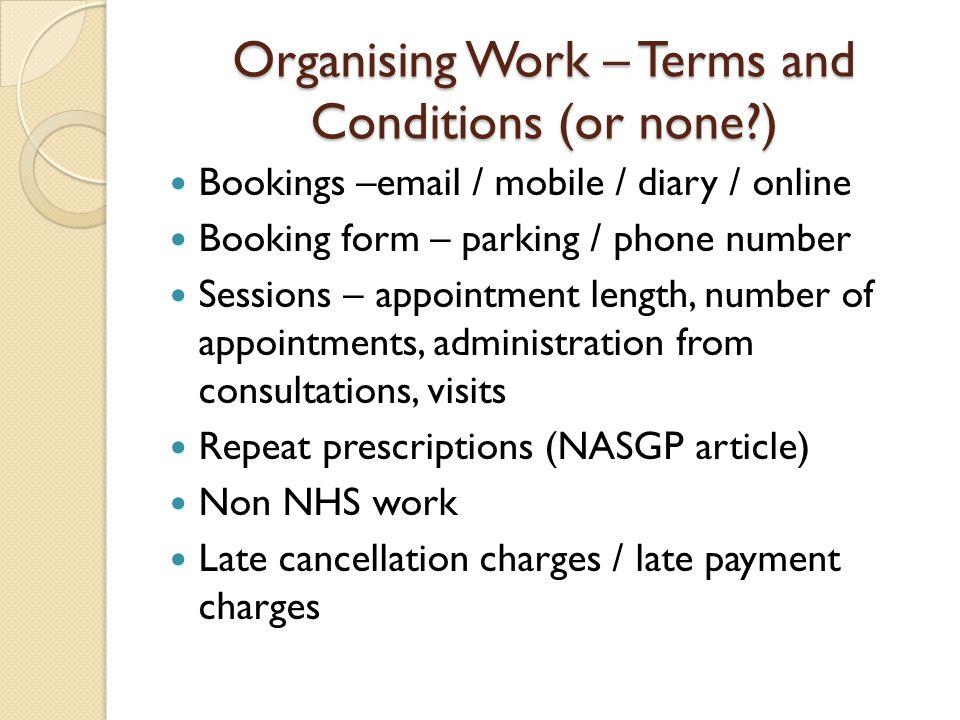 Organising Work - Rates Negotiate – think hols / SL / sick leave / indemnity Short term vs long term work Off peak vs peak