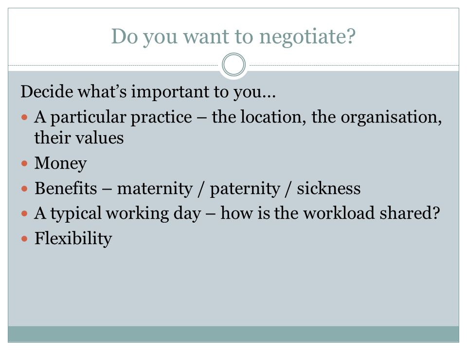 Do you want to negotiate. Decide what's important to you...