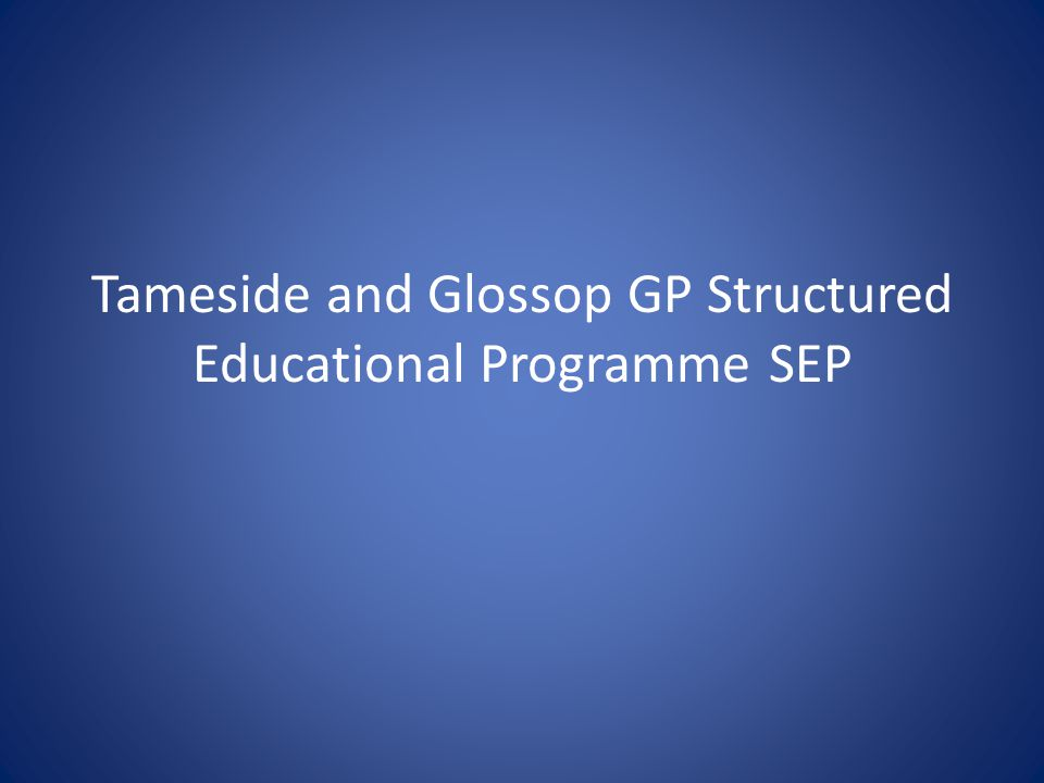 Tameside and Glossop GP Structured Educational Programme SEP