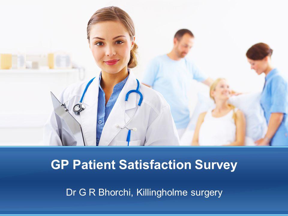 GP Patient Satisfaction Survey Dr G R Bhorchi, Killingholme surgery