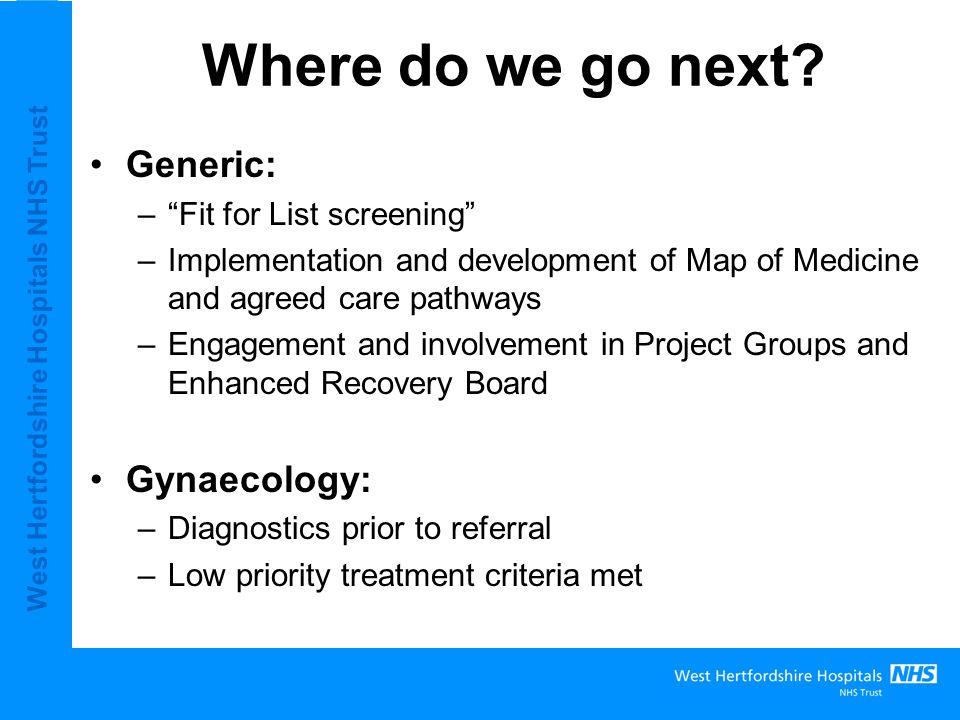 West Hertfordshire Hospitals NHS Trust Where do we go next.