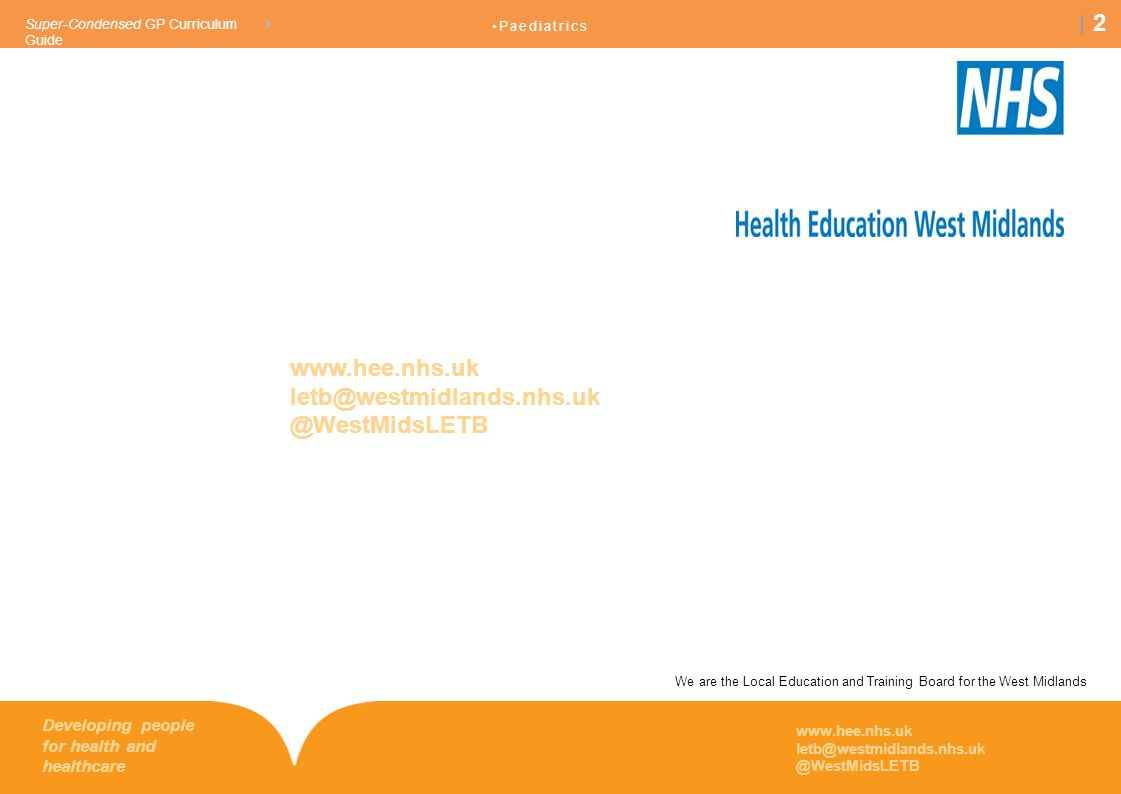 We are the Local Education and Training Board for the West Midlands www.hee.nhs.uk letb@westmidlands.nhs.uk @WestMidsLETB Developing people for health