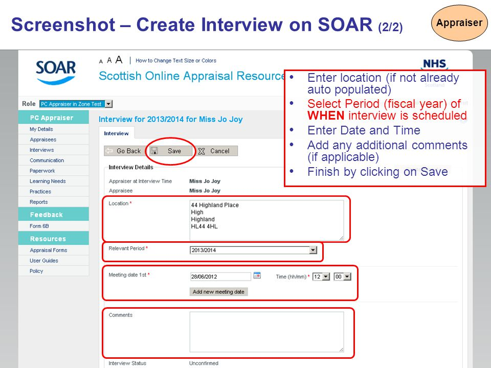 7 Screenshot – Create Interview on SOAR (2/2) Enter location (if not already auto populated) Select Period (fiscal year) of WHEN interview is schedule