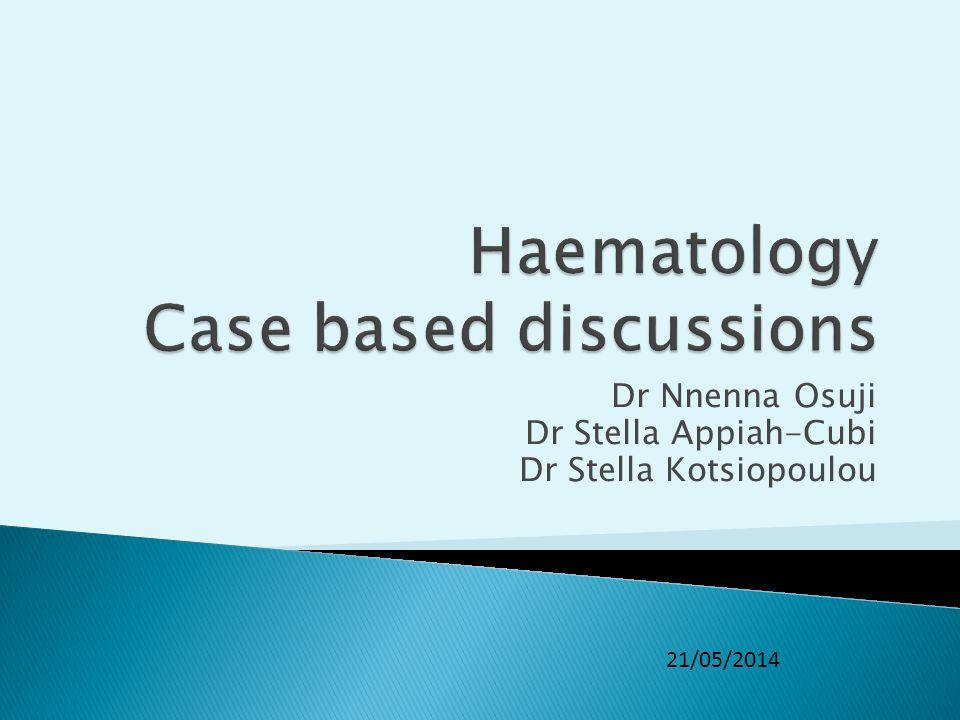Dr Nnenna Osuji Dr Stella Appiah-Cubi Dr Stella Kotsiopoulou 21/05/2014