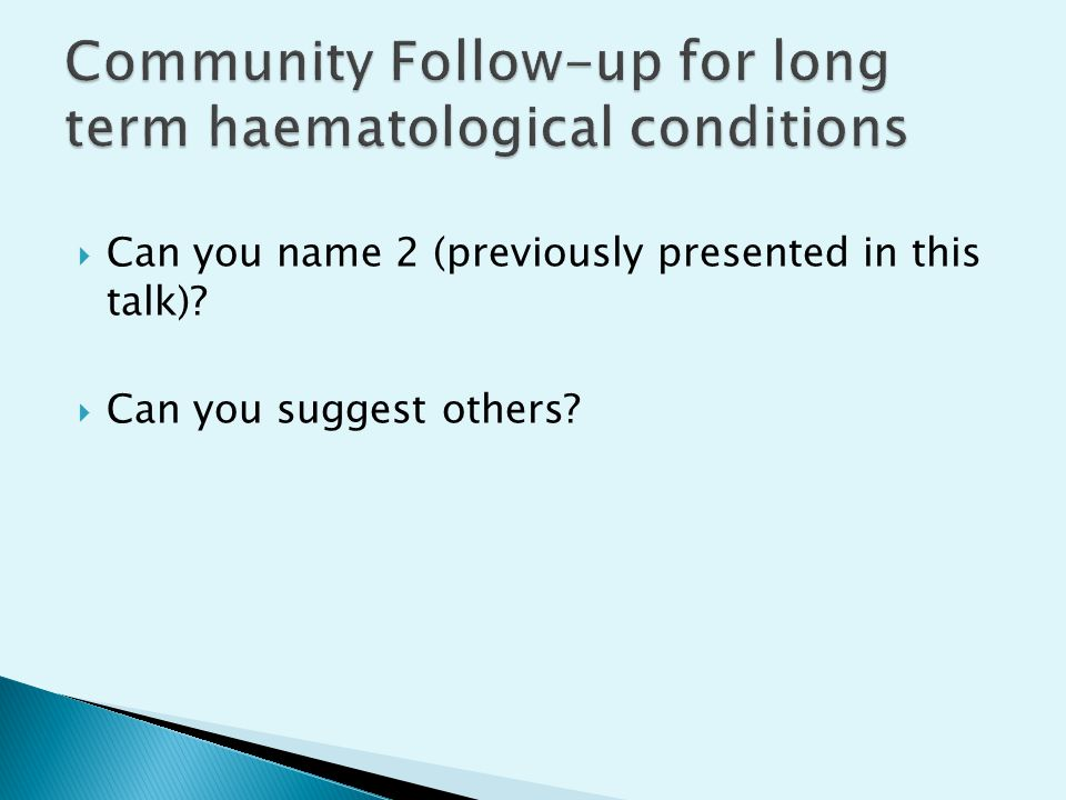  Can you name 2 (previously presented in this talk)?  Can you suggest others?