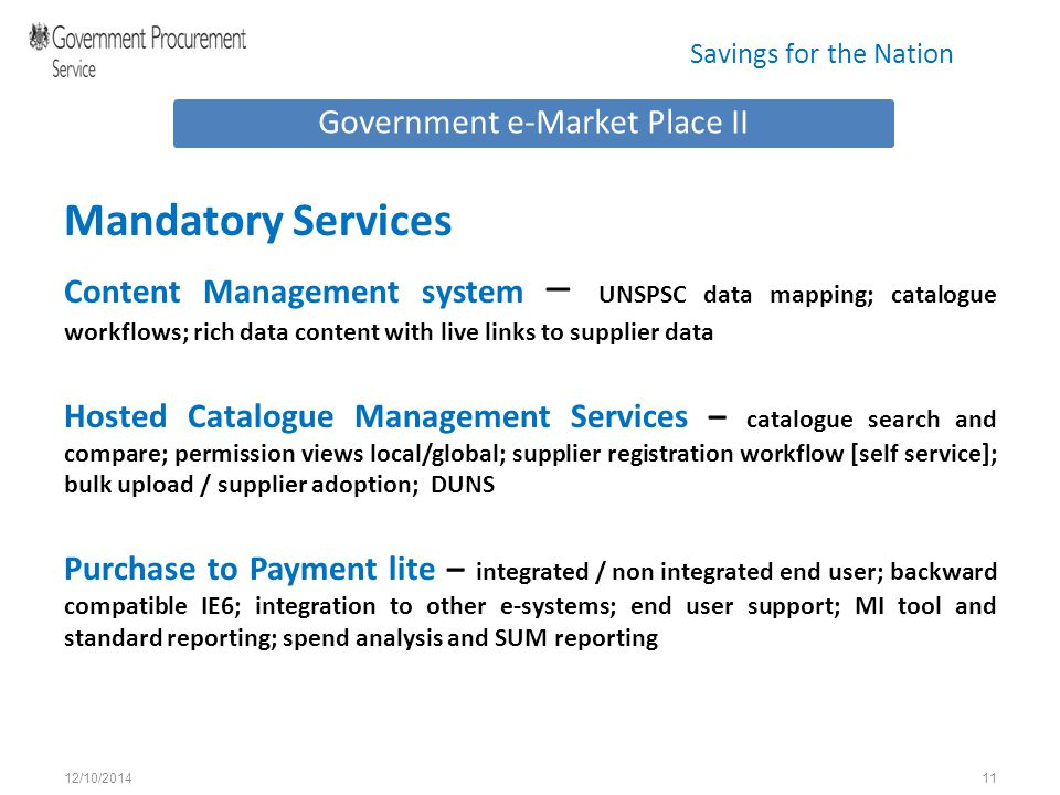 Savings for the Nation Mandatory Services Content Management system – UNSPSC data mapping; catalogue workflows; rich data content with live links to s