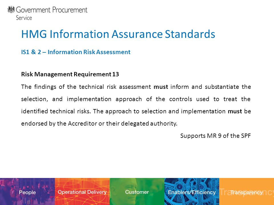 12/10/201422 HMG Information Assurance Standards IS1 & 2 – Information Risk Assessment Risk Management Requirement 13 The findings of the technical ri