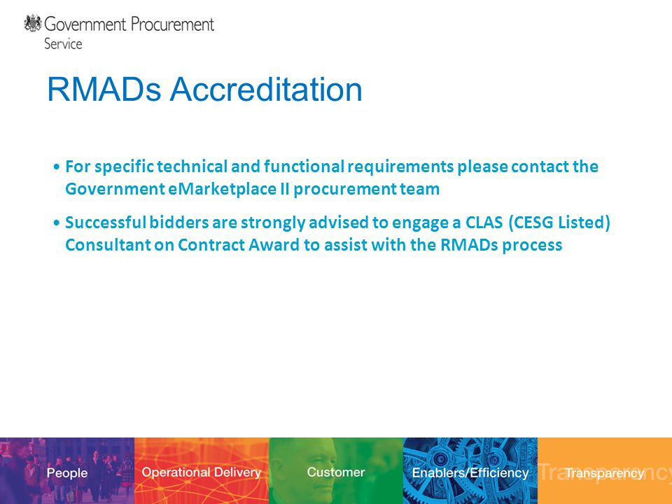 12/10/201433 RMADs Accreditation For specific technical and functional requirements please contact the Government eMarketplace II procurement team Suc