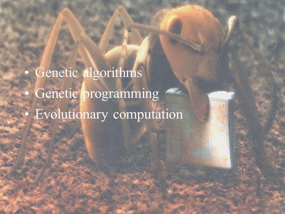 Genetic algorithms Genetic programming Evolutionary computation