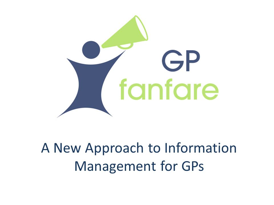 GP Fanfare A New Approach to Information Management for GPs