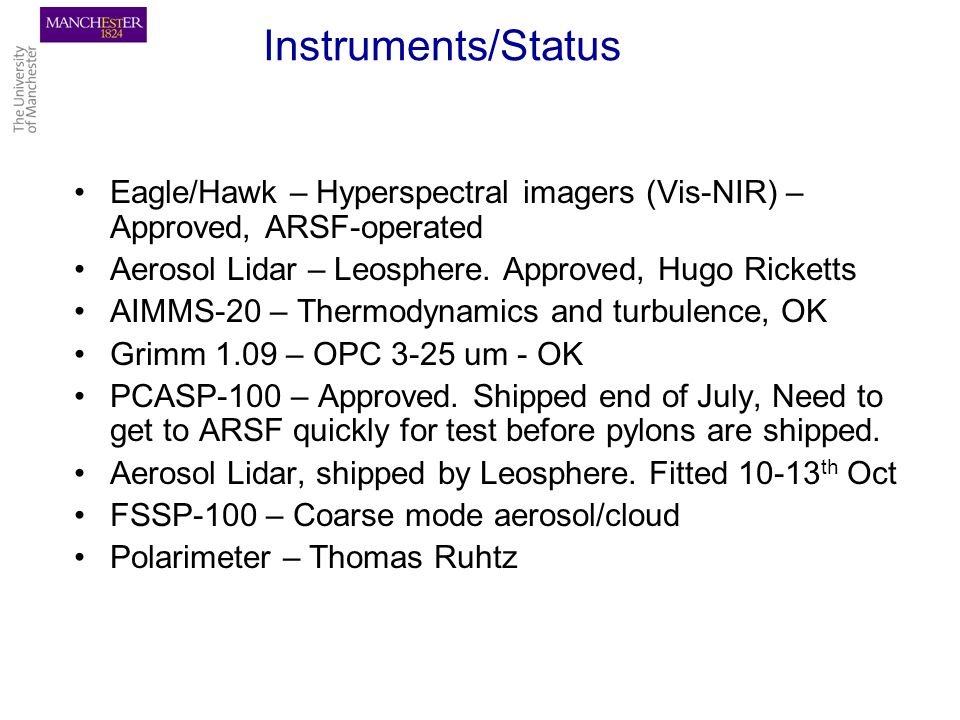 Instruments/Status Eagle/Hawk – Hyperspectral imagers (Vis-NIR) – Approved, ARSF-operated Aerosol Lidar – Leosphere.