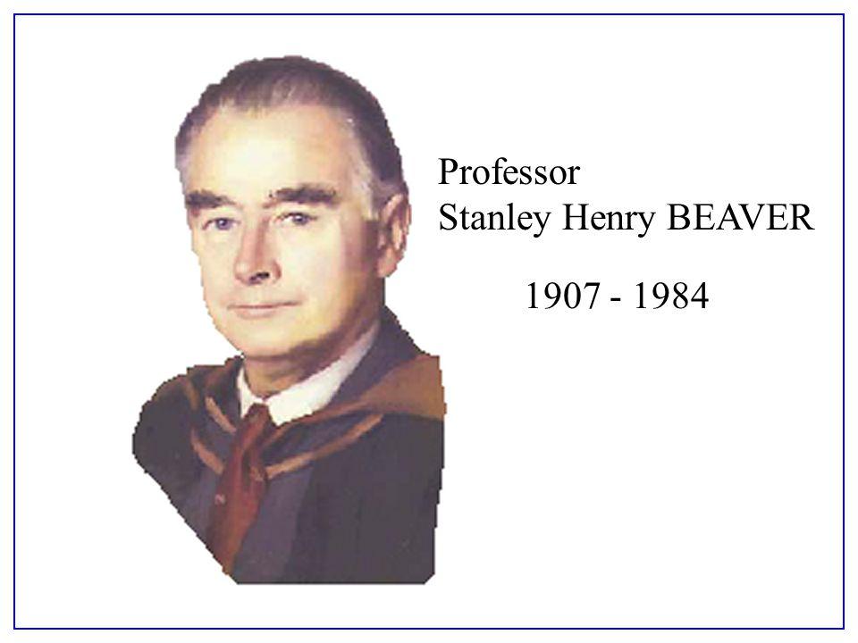 Professor Stanley Henry BEAVER 1907 - 1984