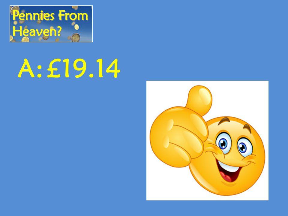 A:£19.14