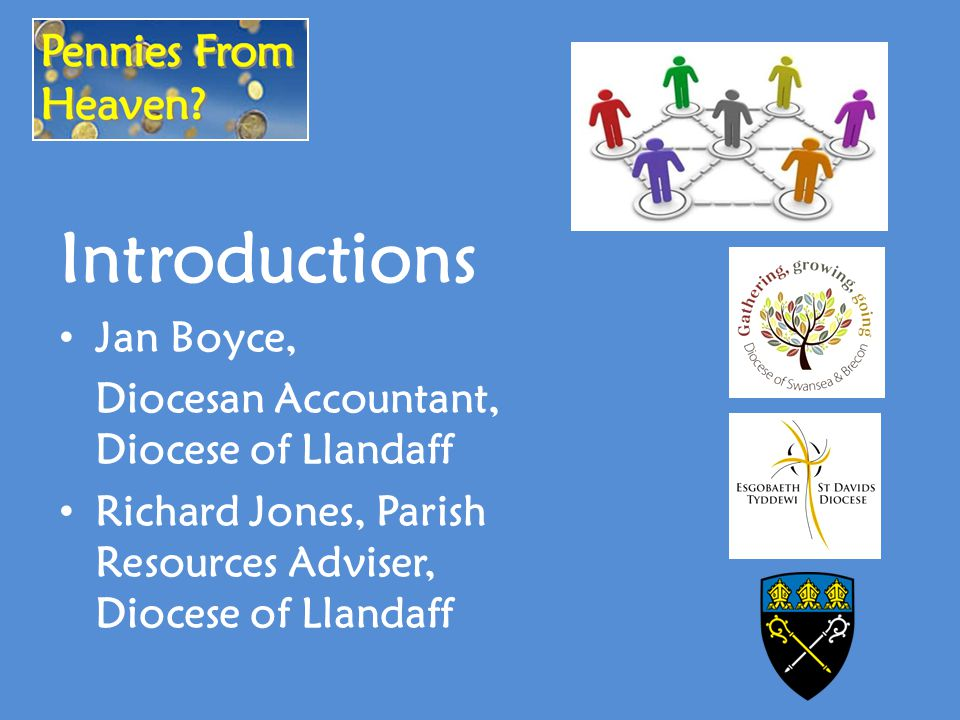 Introductions Jan Boyce, Diocesan Accountant, Diocese of Llandaff Richard Jones, Parish Resources Adviser, Diocese of Llandaff