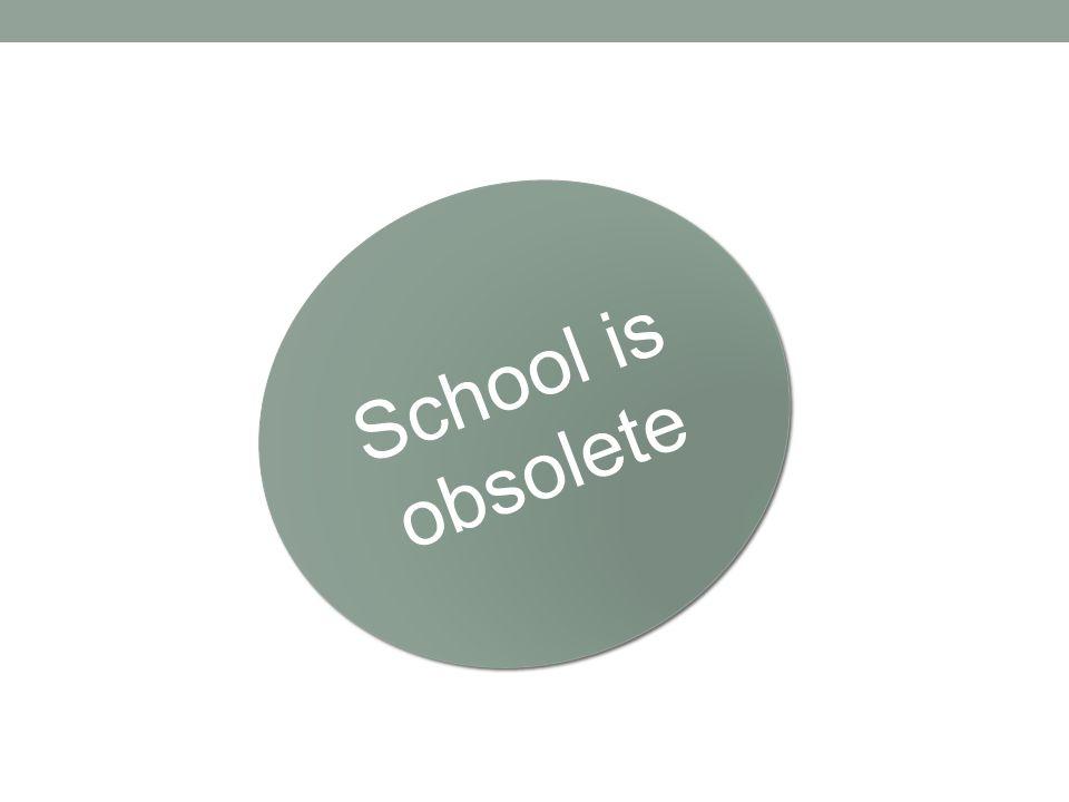School is obsolete