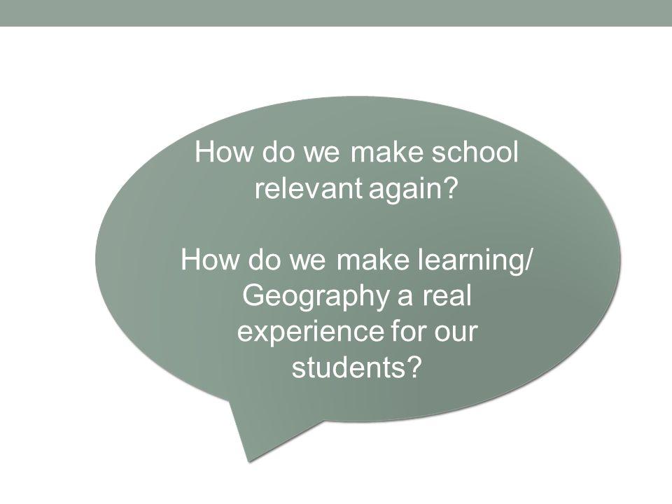 How do we make school relevant again.
