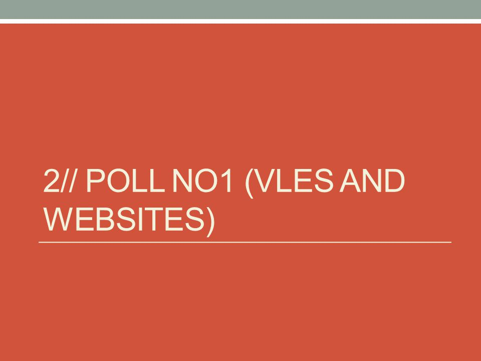 2// POLL NO1 (VLES AND WEBSITES)