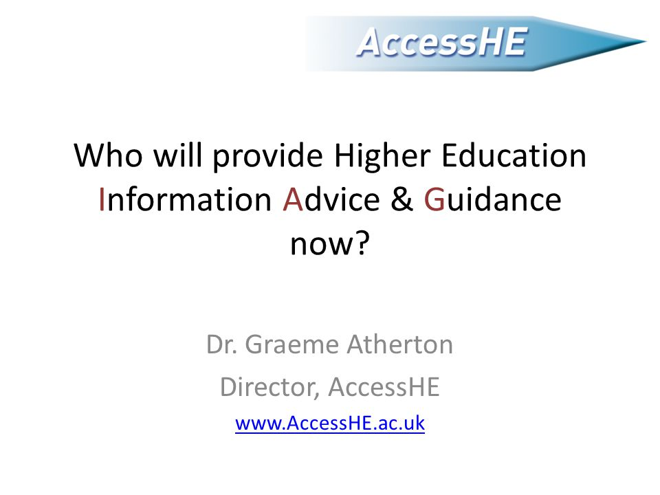 Who will provide Higher Education Information Advice & Guidance now.