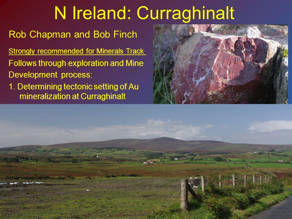 N Ireland: Curraghinalt Follows through exploration and Mine Development process: 1.