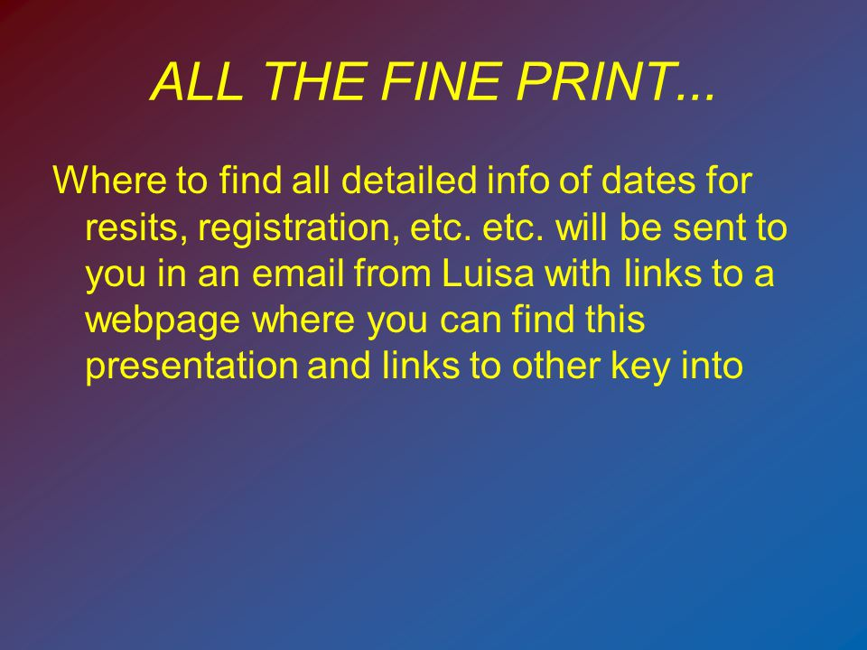 ALL THE FINE PRINT... Where to find all detailed info of dates for resits, registration, etc.