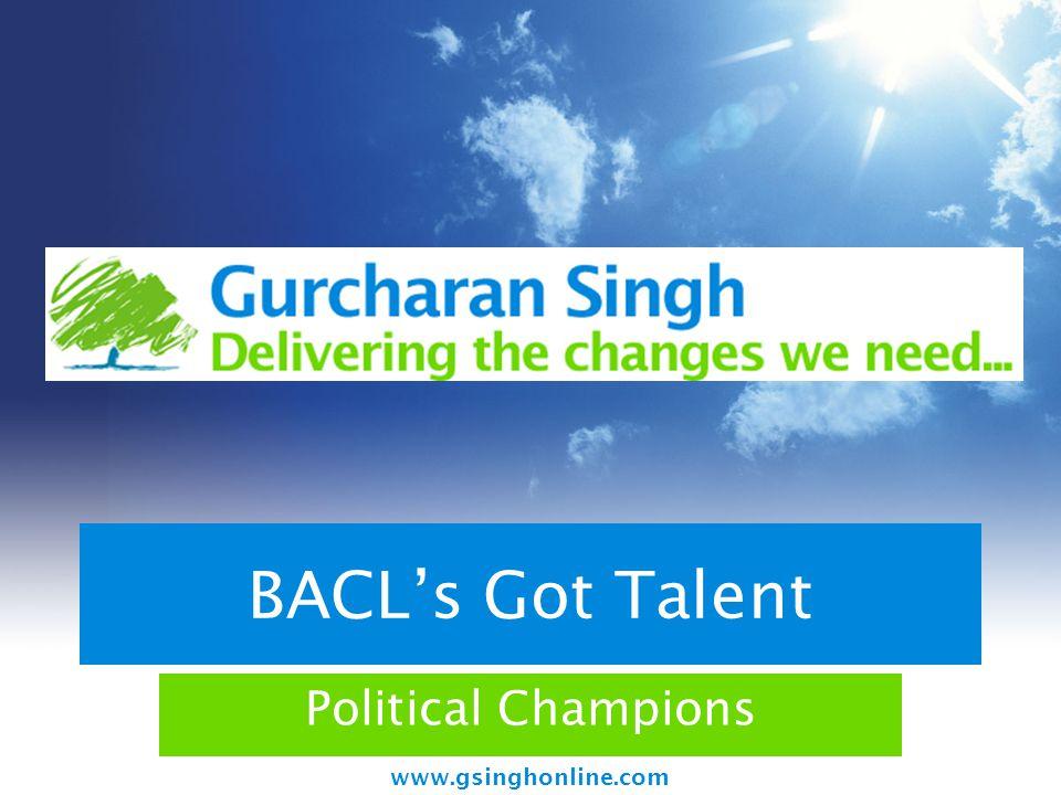 www.gsinghonline.com BACL's Got Talent Political Champions