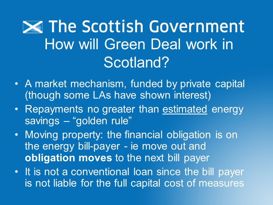 Consultation Stakeholder Concerns raised during events (Not SG views) –The fuel bill savings offered under the Golden Rule will not be sufficient to incentivise large scale take-up of Green Deal along the scale envisaged by UK Government.