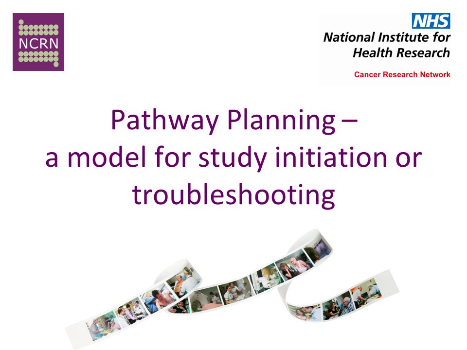 Pathway Planning – a model for study initiation or troubleshooting