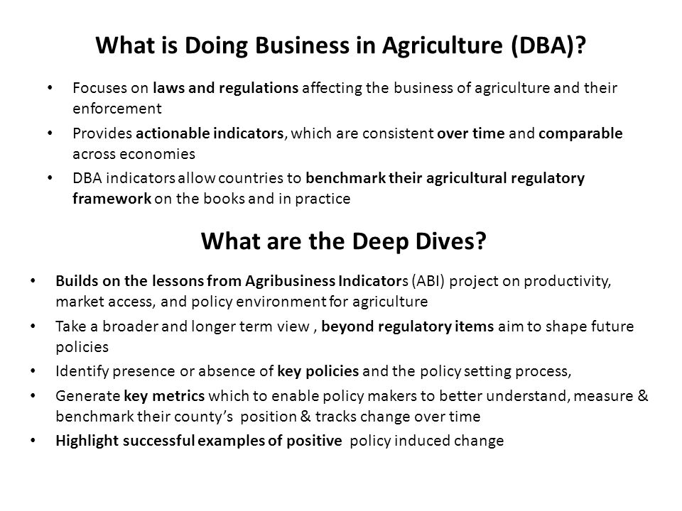 8 Benchmarking Business of Agriculture - Transporting Agricultural Goods Integrated approach Integrated approach  Licensing of trucking operations  Restrictions on foreign transport competition  Legislative framework for rural road financing  ….