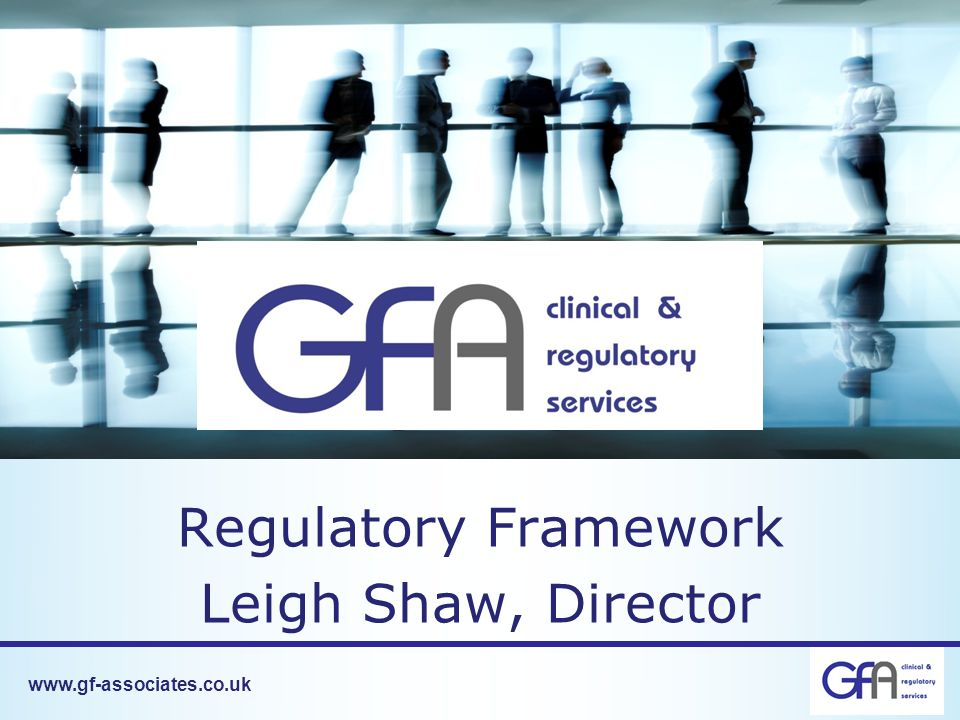 Regulatory Framework Leigh Shaw, Director